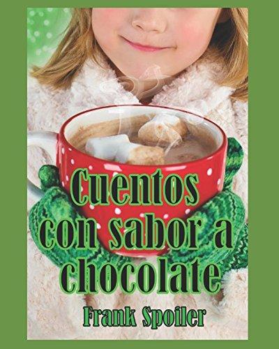 9781484124642: Cuentos con sabor a Chocolate (Spanish Edition)