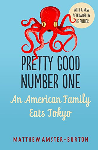 9781484126981: Pretty Good Number One: An American Family Eats Tokyo