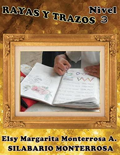 9781484127384: Rayas y Trazos Nivel Tres: Ejercicios de Grafomotricidad en Cuadrícula, aptos desde seis años de edad. (Silabario Monterrosa) (Spanish Edition)