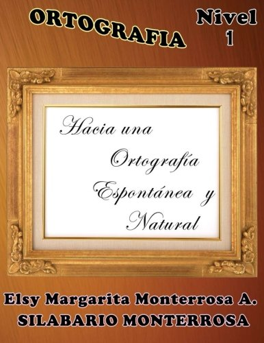9781484127506: Ortografía Nivel 1: Hacia Una Ortografía espontánea y natural.: 15 (Silabario Monterrosa)