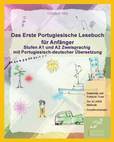 Das Erste Portugiesische Lesebuch für Anfänger: Stufen A1 und A2 Zweisprachig mit ...