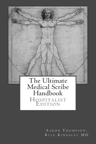 9781484130391: The Ultimate Medical Scribe Handbook: Hospitalist Edition