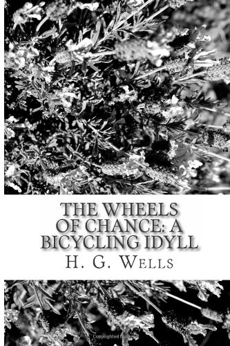 9781484130650: The Wheels of Chance: a Bicycling Idyll