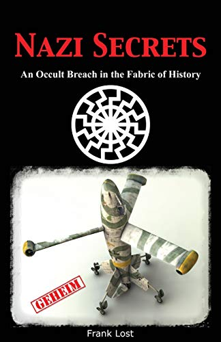 9781484130711: Nazi Secrets: An Occult Breach in the Fabric of History