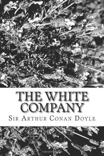 The White Company: Sir Arthur Conan Doyle