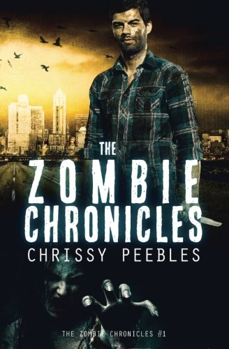 9781484131732: The Zombie Chronicles (Apocalypse Infection Unleashed Series)