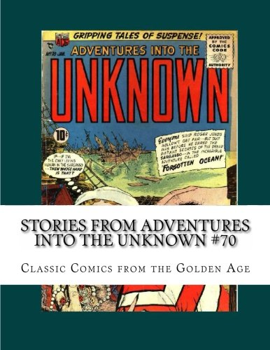 9781484132784: Stories From Adventures Into The Unknown #70: Classic Comics from the 1950s