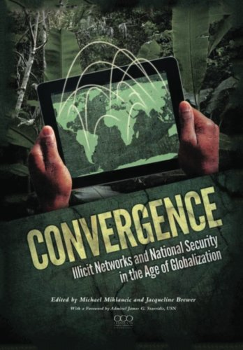 9781484133903: Convergence: Illicit Networks and National Security in the Age of Globalization