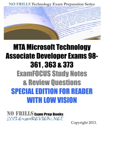 9781484134146: MTA Microsoft Technology Associate Developer Exams 98-361 , 363 & 373 ExamFOCUS Study Notes & Review Questions SPECIAL EDITION FOR READER WITH LOW VISION
