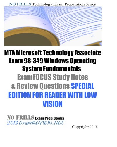 9781484134238: MTA Microsoft Technology Associate Exam 98-349 Windows Operating System Fundamentals ExamFOCUS Study Notes & Review Questions SPECIAL EDITION FOR READER WITH LOW VISION