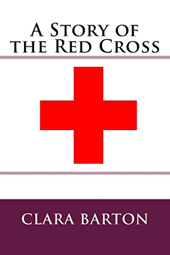 9781484134603: A Story of the Red Cross