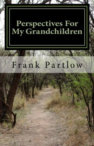 9781484134771: Perspectives For My Grandchildren