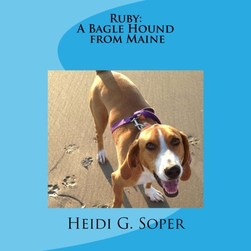 9781484134993: Ruby: A Bagle Hound from Maine