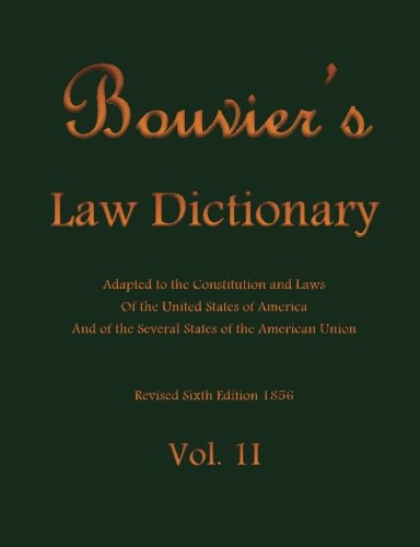 Bouvier's Law Dictionary Vol. II: Adapted to: John Bouvier