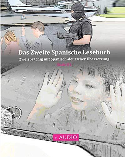9781484137505: Das Zweite Spanische Lesebuch: Stufen B1 und B2 Zweisprachig mit Spanisch-deutscher Übersetzung (Gestufte Spanische Lesebücher) (German and Spanish Edition)