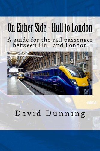 9781484137574: On Either Side - Hull to London: A guide for the rail passenger between Hull and London: Volume 5