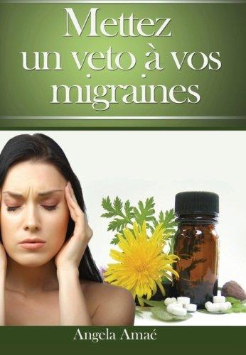 9781484137796: Mettez un veto à vos migraines (French Edition)