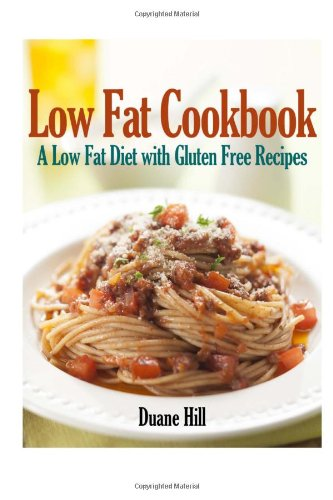 9781484138502: Low Fat Cookbook: A Low Fat Diet with Gluten Free Recipes