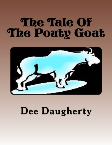 9781484140420: The Tale Of The Pouty Goat (The Goatly Adventure Series)