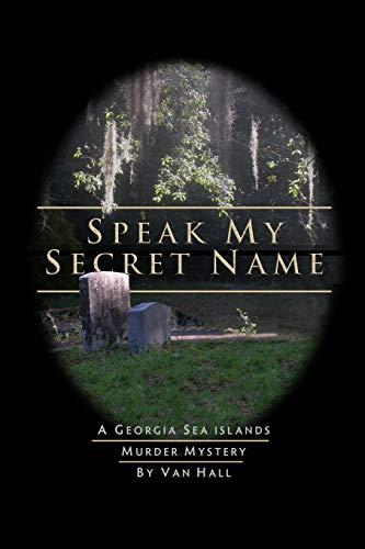 Speak My Secret Name: Hall, Van