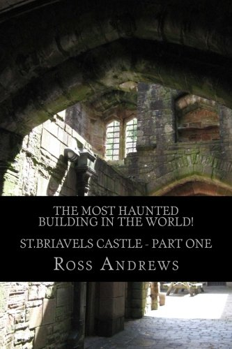 9781484142547: The Most Haunted Building in the World! St.Briavels Castle: Part One