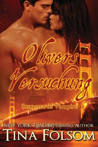 9781484143070: Olivers Versuchung (Scanguards Vampire - Buch 7)