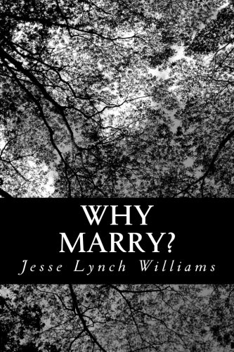 9781484143681: Why Marry?: A Comedy in Three Acts