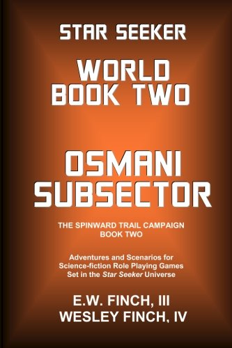9781484143964: Star Seeker World Book 2: The Osmani Subsector: The Grand Astro-Xenographic Survey 3008 (The Third Colonial War)