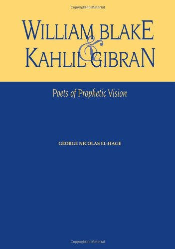 9781484144657: William Blake & Kahlil Gibran: Poets of Prophetic Vision