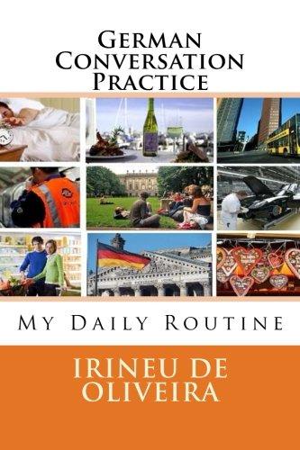9781484146347: German Conversation Practice 2: My Daily Routine (German Edition)