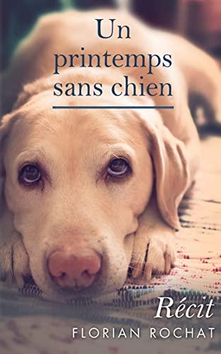 9781484146422: Un printemps sans chien (French Edition)