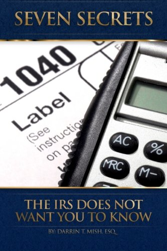 9781484147436: Seven Secrets The IRS Does Not Want You To Know