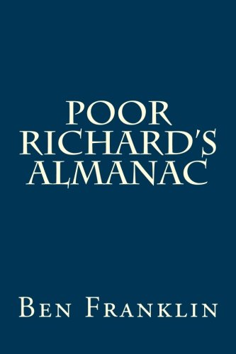 9781484149362: Poor Richard's Almanac: Selections from the Apothegs and Proverbs, With a Brief Sketch of the Life of Ben Franklin