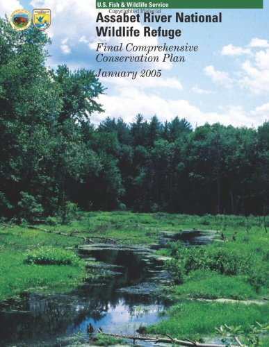 9781484149652: Assabet River National Wildlife Refuge: Final Comprehensive Conservation Plan