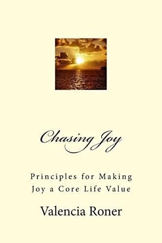 9781484149744: Chasing Joy: Principles for Making Joy a Core Life Value
