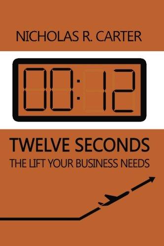 9781484149829: Twelve Seconds: The Lift Your Business Needs
