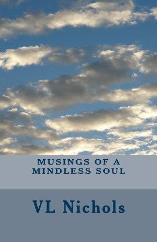 9781484149935: Musings of a Mindless Soul