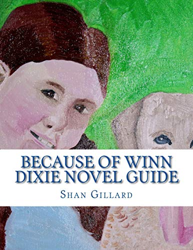 9781484150177: Because of Winn Dixie Novel Guide: A Guide to Kate DiCamillo's Novel