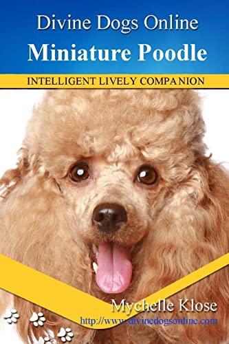 9781484151778: Miniature Poodles: Divine Dogs Online (Volume 14)