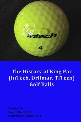 9781484153772: The History of King Par (InTech, Orlimar, TiTech) Golf Balls