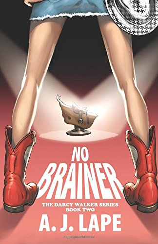 9781484154205: No Brainer: Book 2 of the Darcy Walker Series