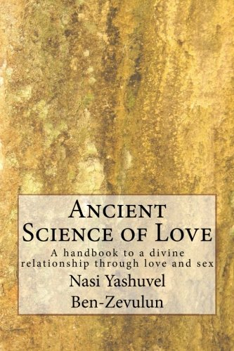 9781484154311: Ancient Science of Love: A handbook to a divine relationship through love and sex