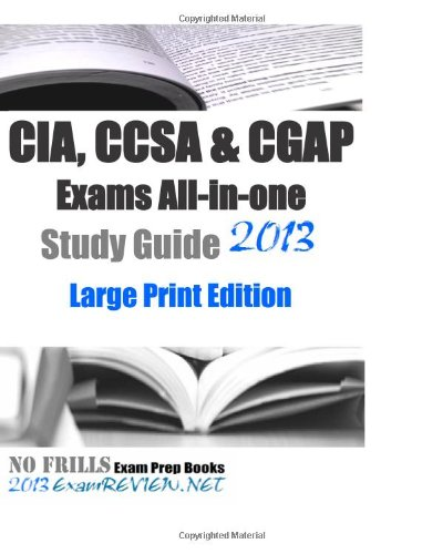 9781484154984: CIA, CCSA & CGAP Exams All-in-one Study Guide 2013 Large Print Edition: for reader with low vision
