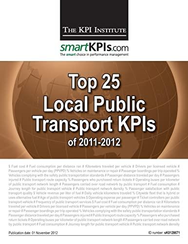 9781484155882: Top 25 Local Public Transport KPIs of 2011-2012