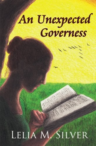An Unexpected Governess: Silver, Lelia M.