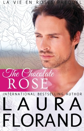 9781484157152: The Chocolate Rose (Amour et Chocolat, La Vie en Roses)