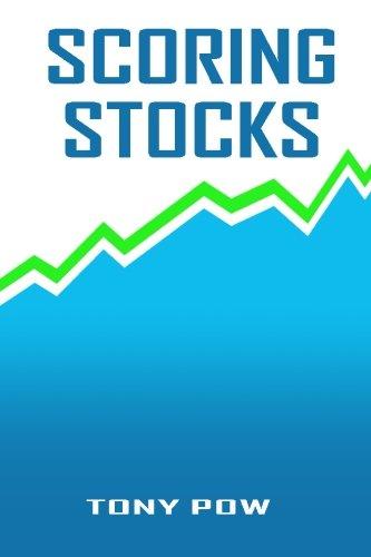 9781484159330: Scoring stocks: An adaptive scoring system for stocks (Debunk Myths in Investing)