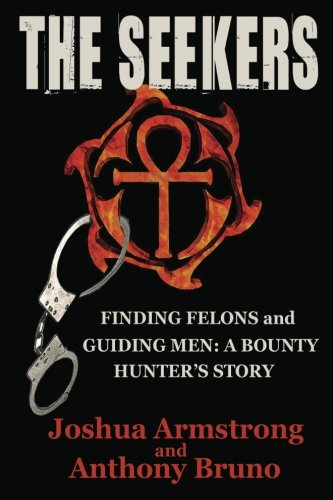 9781484159378: The Seekers: A Bounty Hunter's Story--Finding Felons and Guiding Men