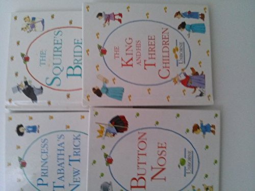9781484160602: Usborne Hardcover Books: The king and his three children; the squire's bride; Princess Tabatha's New Trick; Button Nose (An Unofficial Box Set - Children Picture Books)