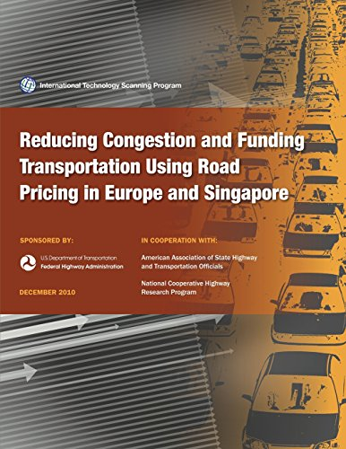 Reducing congestion and Funding Transportation Using Road Pricing in Europe and Singapore: Arnold, ...